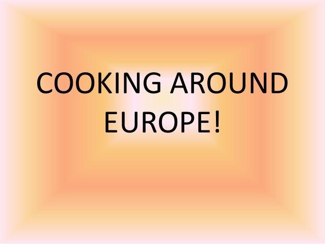 Cooking around europe!