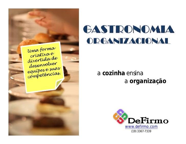 a cozinha ensina          a organização             www.defirmo.com           (19) 3367-7339