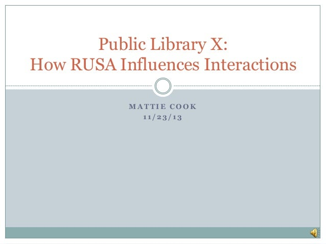 Public Library X: How RUSA Influences Interactions MATTIE COOK 11/23/13