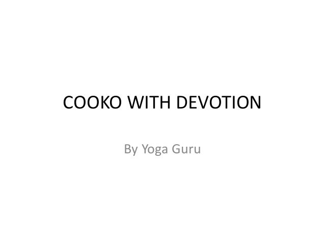 COOKO WITH DEVOTION By Yoga Guru