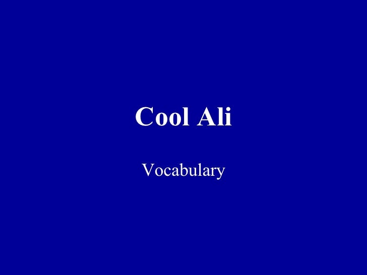 Cool Ali Vocabulary