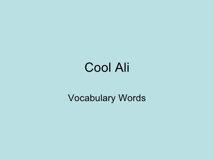 Cool Ali Vocabulary Words