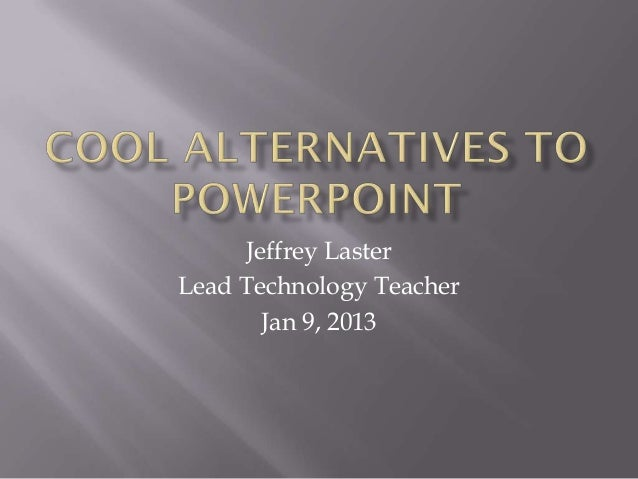 Cool alternatives to power point