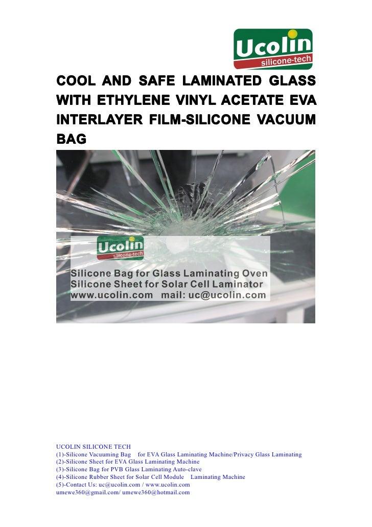 COOL AND SAFE LAMINATED GLASSWITH ETHYLENE VINYL ACETATE EVAINTERLAYER FILM-SILICONE VACUUMBAGUCOLIN SILICONE TECH(1)-Sili...