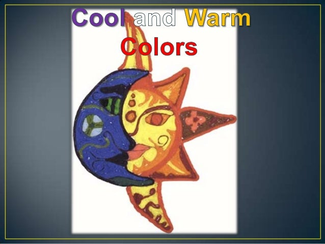 Warm Colors Warm, or advancing colors, are those  that resemble fire and heat. Red, red-  violet, red-orange, and yellow-...