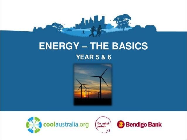 ENERGY – THE BASICS YEAR 5 & 6
