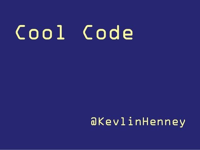 Cool Code @KevlinHenney