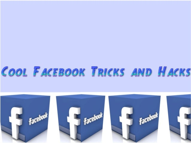 Cool facebook tricks and hacks Cool household hacks