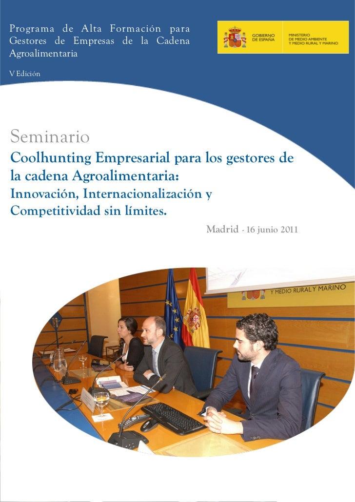 Programa de Alta Formación paraGestores de Empresas de la CadenaAgroalimentariaV EdiciónSeminarioCoolhunting Empresarial p...
