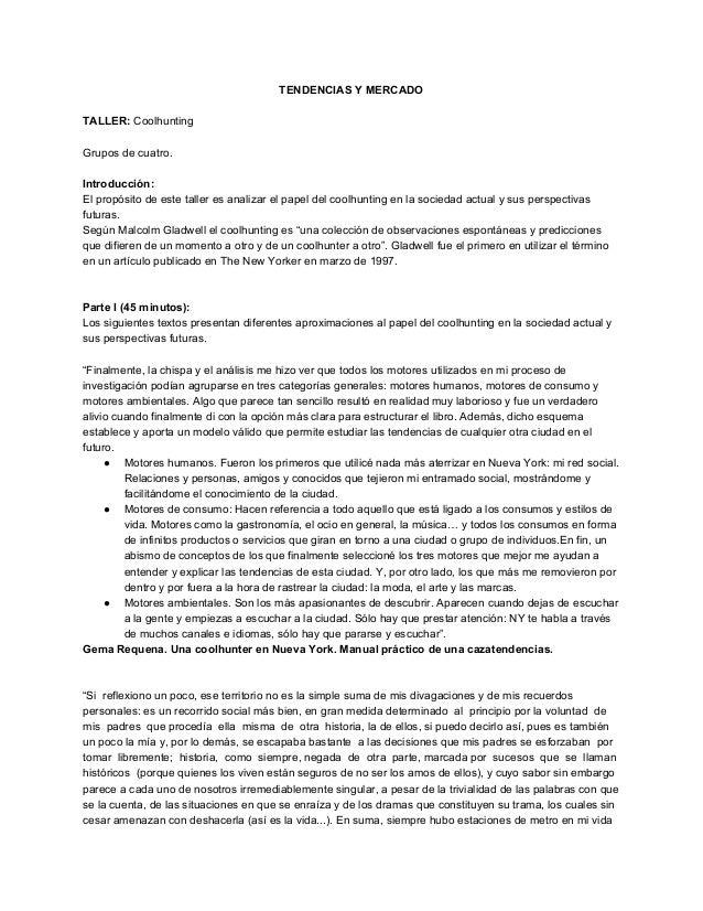 TENDENCIASYMERCADO  TALLER:Coolhunting  Gruposdecuatro.  Introducción: Elpropósitodeestetalleresanaliza...