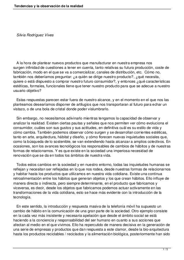 Tendencias y la observación de la realidad Silvia Rodríguez Vives A la hora de plantear nuevos productos que manufacturar ...