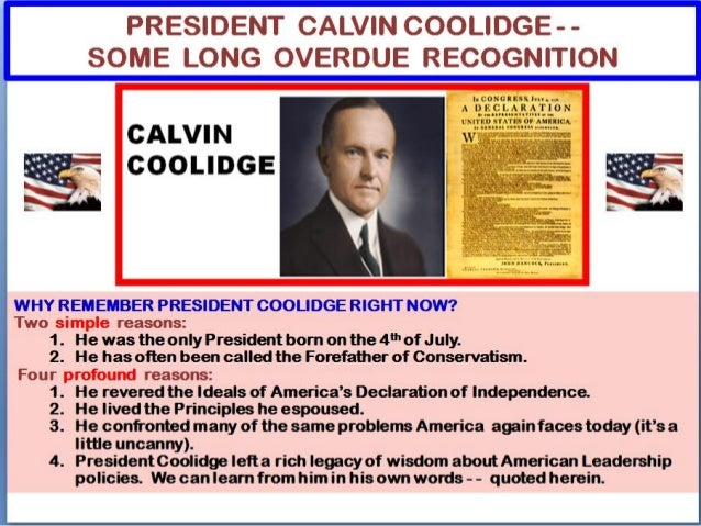 CALVIN COOLIDGE - - GLIMPSES OF A CONSERVATIVE LIFE . COOLIDGE: HIS LIFE/BELIEFS (JULY-4-1872 to JAN-5-1933) • John Calvin...