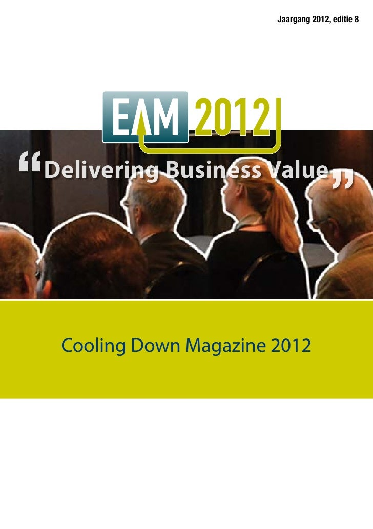 Jaargang 2012, editie 8Delivering Business Value Cooling Down Magazine 2012