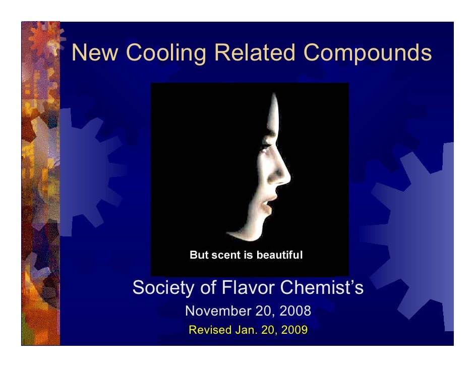 New Cooling Related Compounds            John C. Leffingwell         Society of Flavor Chemist's           November 20, 20...