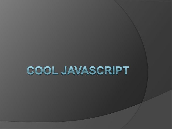 Cool JavaScript<br />