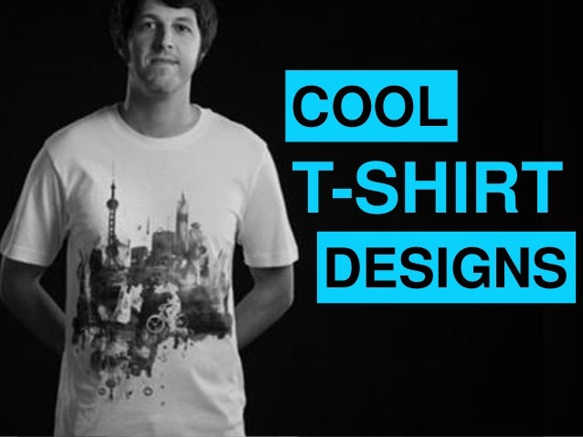 Cool t shirt designs Cool design t shirt