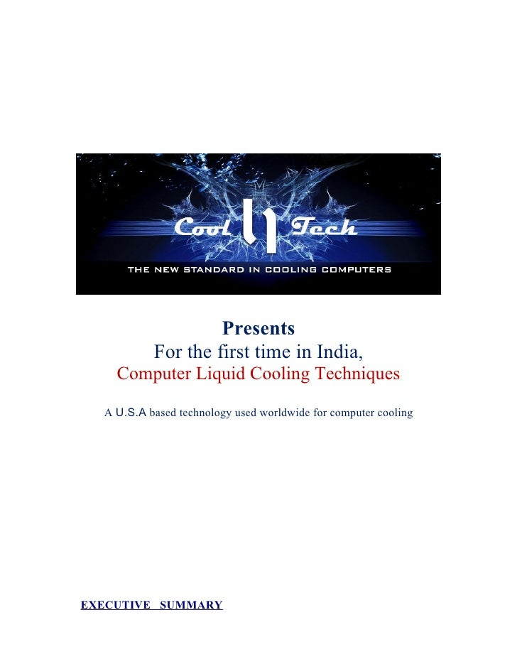Presents            For the first time in India,     Computer Liquid Cooling Techniques   A U.S.A based technology used wo...