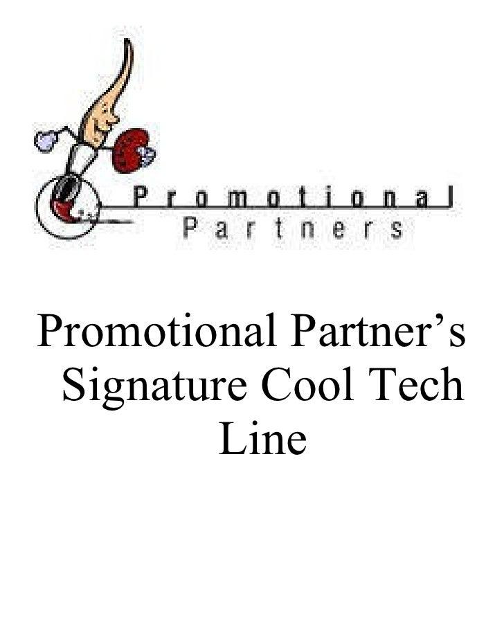 <ul><li>Promotional Partner's Signature Cool Tech Line </li></ul>