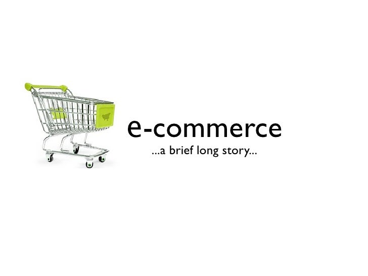 e-commerce  ...a brief long story...