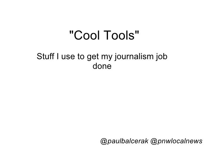 """Cool Tools"" Stuff I use to get my journalism job done @paulbalcerak @pnwlocalnews"
