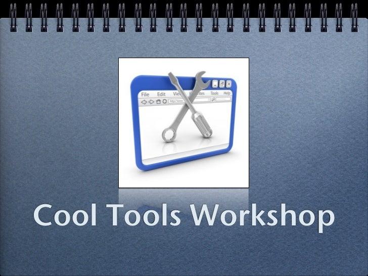 Cool Tools Workshop