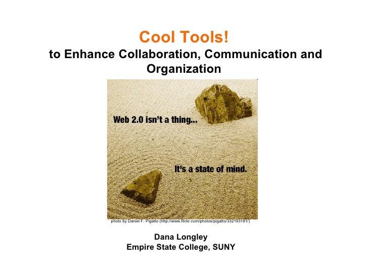 Cool Tools to Enhance Collaboration, Communication and Organization