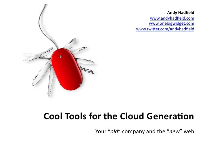 Cool Tools for the Cloud Generation