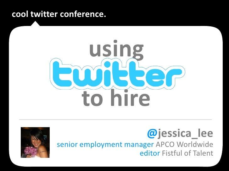 Using Twitter to Recruit