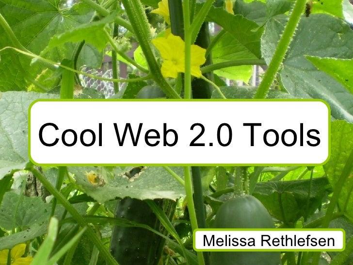 Cool Web 2.0 Tools Melissa Rethlefsen