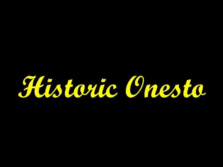 Historic Onesto