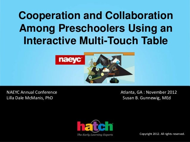 NAEYC AC 2012: Cooperative and Collaborative Preschoolers Learning with Multi-Touch Tables