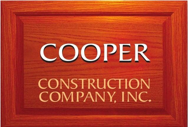 COOPER CONSTRUCTION COMPANY, INC. COOPER CooperConstructionCo.com