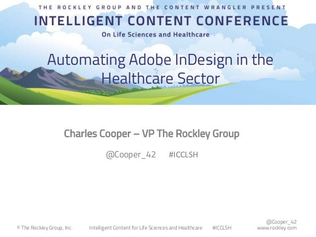 @Cooper_42 www.rockley.com© The Rockley Group, Inc. Intelligent Content for Life Sciences and Healthcare #ICCLSH Automatin...