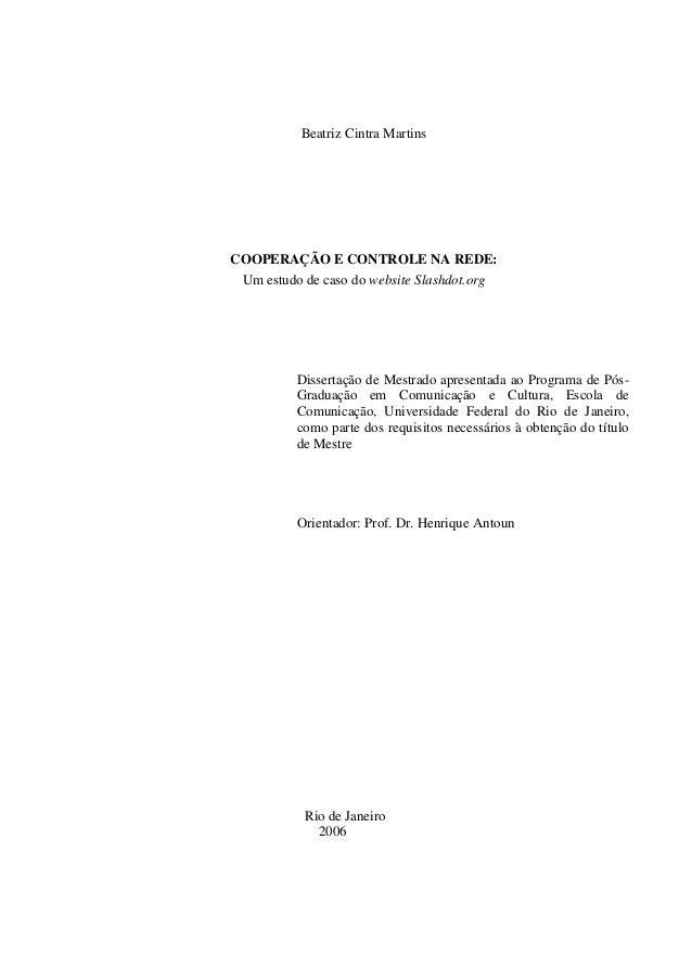 Beatriz Cintra Martins COOPERAÇÃO E CONTROLE NA REDE: Um estudo de caso do website Slashdot.org Dissertação de Mestrado ap...