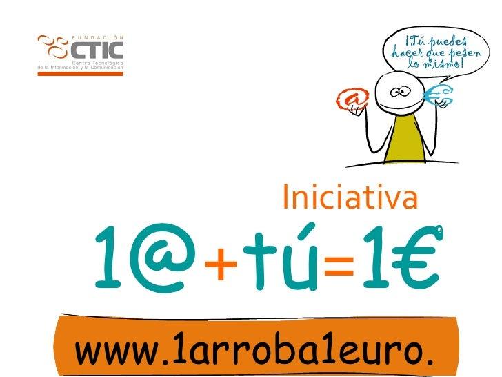 1@ + tú = 1€ Iniciativa