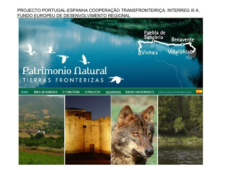 PROJECTO PORTUGAL-ESPANHA COOPERAÇÃO TRANSFRONTEIRIÇA. INTERREG III A. FUNDO EUROPEU DE DESENVOLVIMENTO REGIONAL