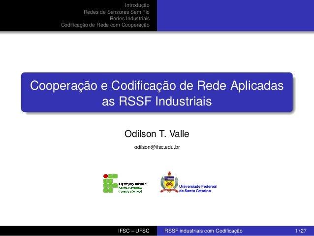 Introdução Redes de Sensores Sem Fio Redes Industriais Codificação de Rede com Cooperação  Cooperação e Codificação de Rede ...