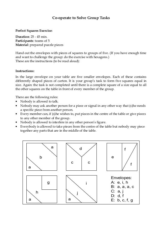 Co-operate to Solve Group TasksPerfect Squares Exercise:Duration: 25 - 45 min.Participants: teams of 5Material: prepared p...