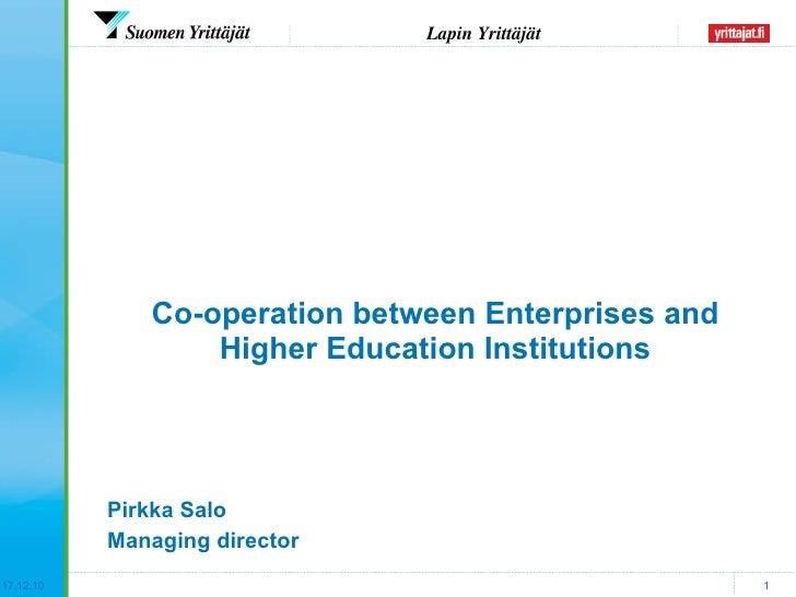 <ul><li>Pirkka Salo </li></ul><ul><li>Managing director </li></ul>Co-operation between Enterprises and Higher Education In...