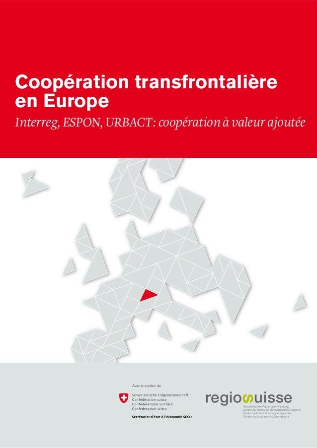 Coopération transfrontalière en Europe — Interreg, ESPON, URBACT: coopération à valeur ajoutée 1 Coopération transfrontali...