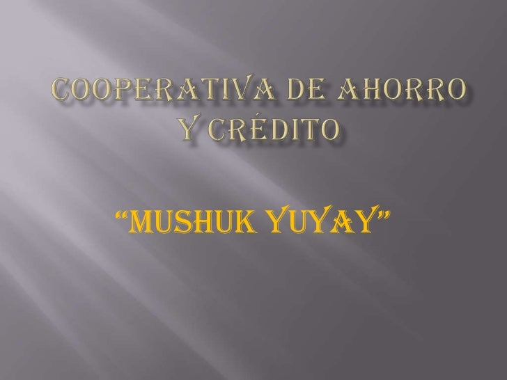 Cooperativa de ahorro y cr 233 dito mushuk yuyay