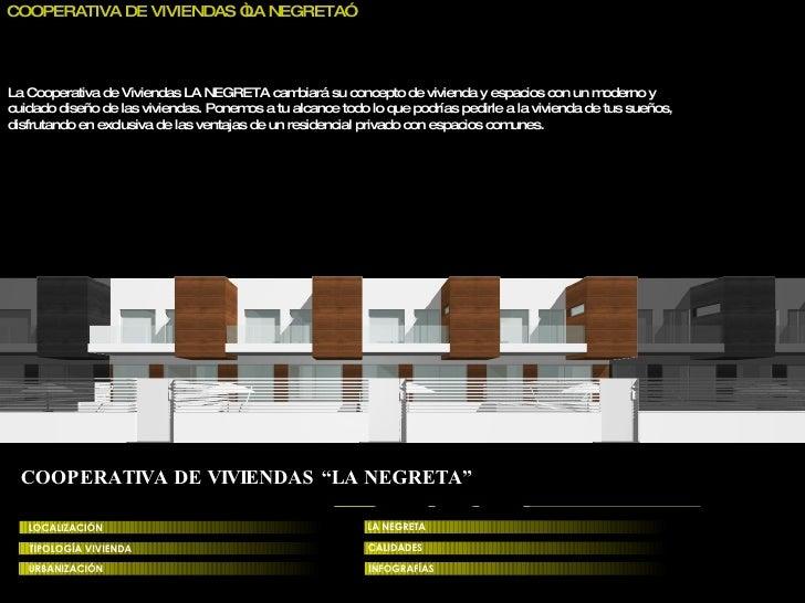"""COOPERATIVA DE VIVIENDAS """"LA NEGRETA"""" LOCALIZACIÓN TIPOLOGÍA   VIVIENDA URBANIZACIÓN LA NEGRETA CALIDADES INFOGRAFÍAS La C..."""