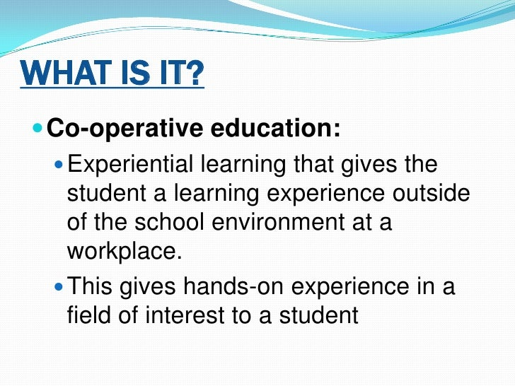 Cooperative Education is what?