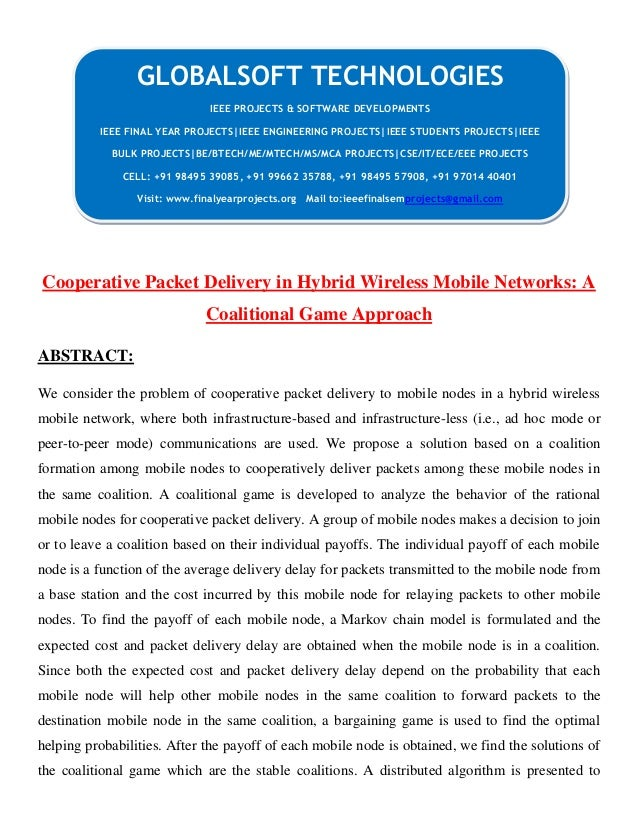 DOTNET 2013 IEEE MOBILECOMPUTING PROJECT Cooperative packet delivery in hybrid wireless mobile networks a coalitional game approach