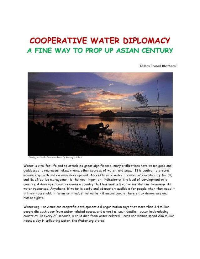 COOPERATIVE WATER DIPLOMACY  A FINE WAY TO PROP UP ASIAN CENTURY                                                          ...