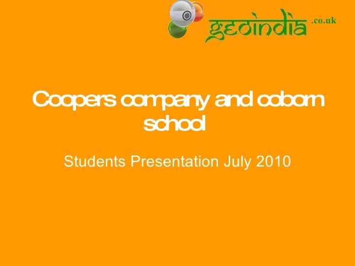 Coopers company and coborn school  Students Presentation July 2010