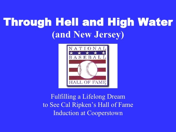 Through Hell and High Water (and New Jersey) Fulfilling a Lifelong Dream to See Cal Ripken's Hall of Fame Induction at Coo...
