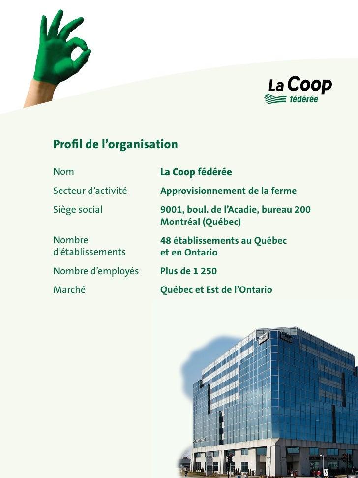 Profil de l'organisation                       La Coop fédérée Nom Secteur d'activité   Approvisionnement de la ferme Sièg...