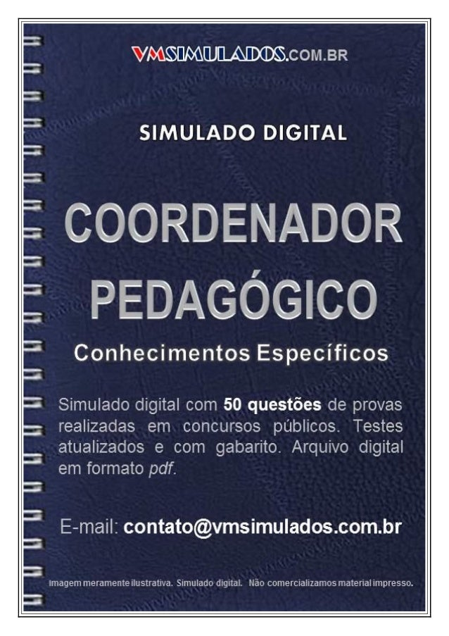VMSIMULADOSCOORDENADOR PEDAGÓGICO   E-mail: contato@vmsimulados.com.br   Site: www.vmsimulados.com.br   1