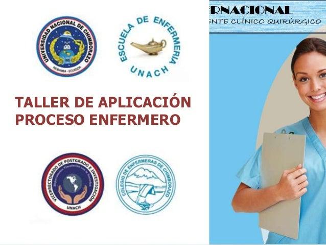TALLER DE APLICACIÓN PROCESO ENFERMERO